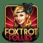 Foxtrot Follies Slot Game